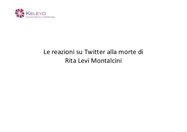 Le reazioni su Twitter alla morte di        Rita Levi Montalcini