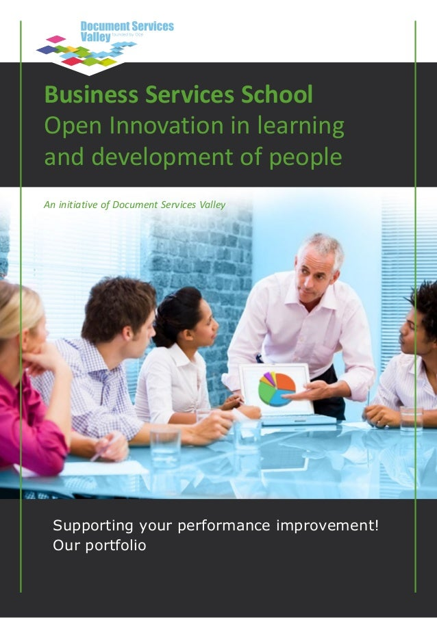 Business Services SchoolOpen Innovation in learningand development of peopleAn initiative of Document Services Valley  Sup...