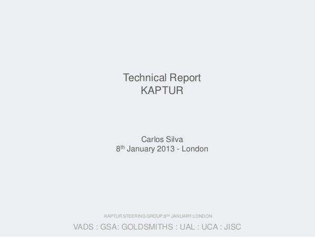 Technical Report                KAPTUR                  Carlos Silva           8th January 2013 - London       KAPTUR STEE...
