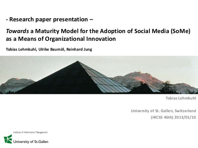 - Research paper presentation –Towards a Maturity Model for the Adoption of Social Media (SoMe)as a Means of Organizationa...