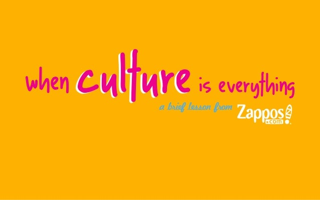 When Culture Is Everything - A Brief Lesson from Zappos