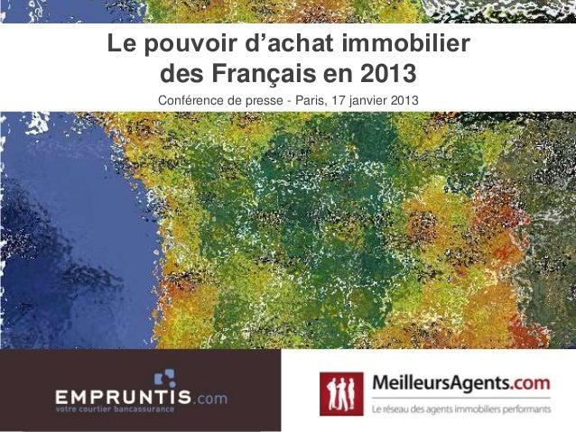 Le pouvoir d'achat immobilier    des Français en 2013    Conférence de presse - Paris, 17 janvier 2013