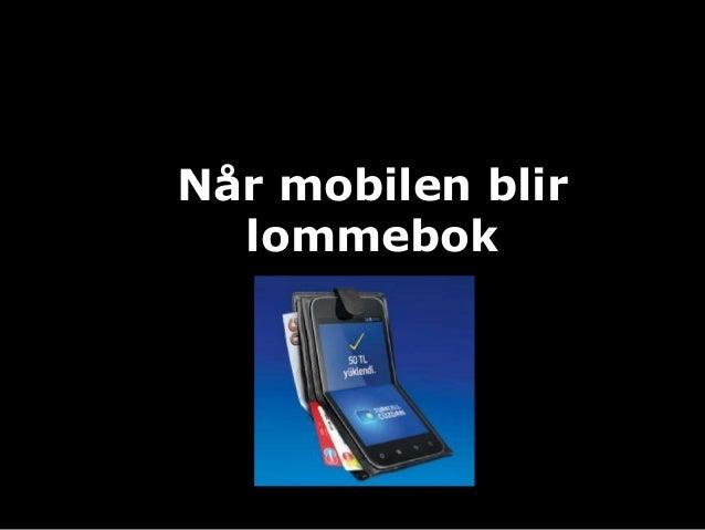 Når mobilen blir  lommebok