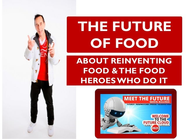 THE FUTURE OF FOODABOUT REINVENTING FOOD & THE FOOD HEROES WHO DO IT