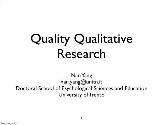 Quality Qualitative Research NanYang nan.yang@unitn.it Doctoral School of Psychological Sciences and Education University ...
