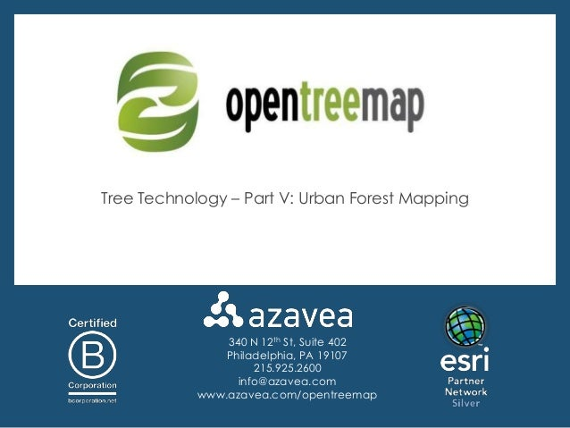 Tree Technology – Part V: Urban Forest Mapping                340 N 12th St, Suite 402                Philadelphia, PA 191...