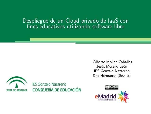 Despliegue de un Cloud privado de IaaS con fines educativos utilizando software libre                           Alberto Mol...
