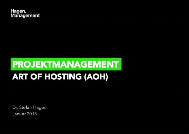 PROJEKTMANAGEMENTART OF HOSTING (AOH)Dr. Stefan HagenJanuar 2013