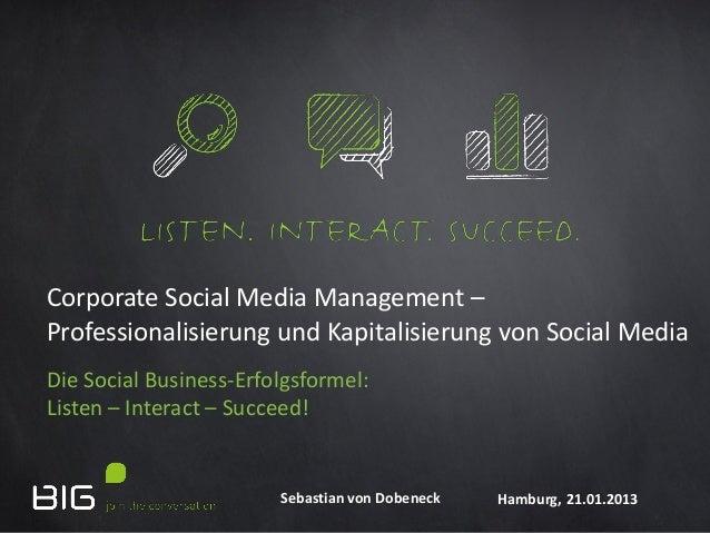 Corporate Social Media Management –Professionalisierung und Kapitalisierung von Social MediaDie Social Business-Erfolgsfor...