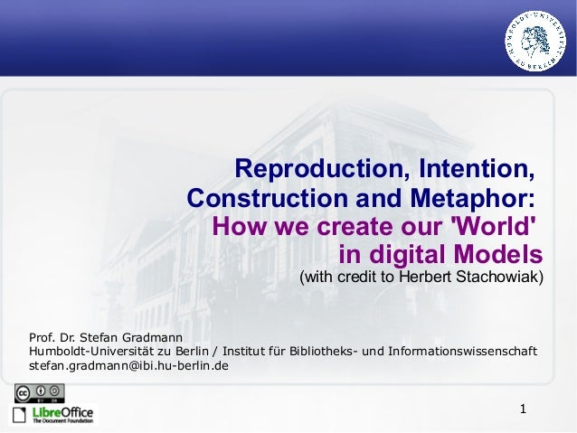 Reproduction, Intention,                          Construction and Metaphor:                           How we create our W...