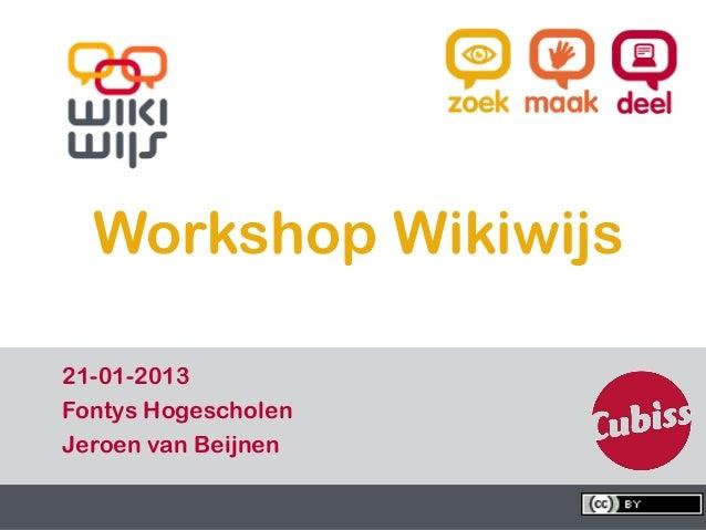 Workshop Wikiwijs  21-01-2013  Fontys Hogescholen  Jeroen van Beijnen16-01-13               1   1
