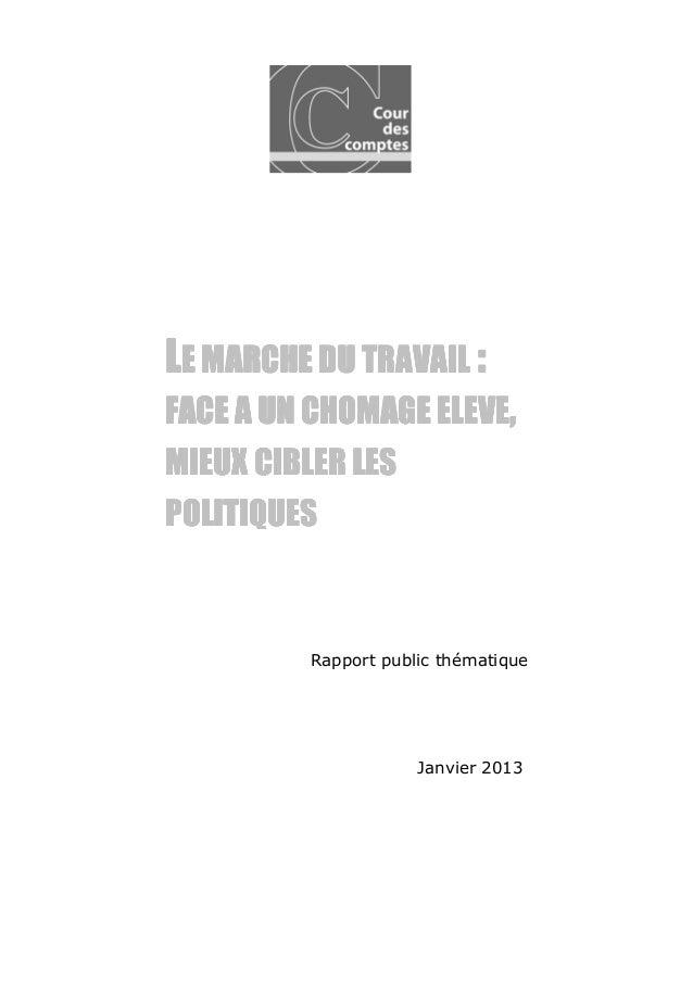 Rapport de la Cour des comptes : Le marché du travail : face à un chômage élevé, mieux cibler les politiques - Janvier 2013