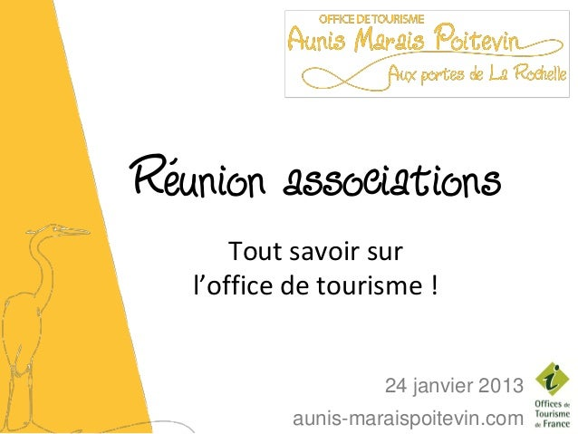 Réunion associations       Tout savoir sur   l'office de tourisme !                    24 janvier 2013           aunis-mar...