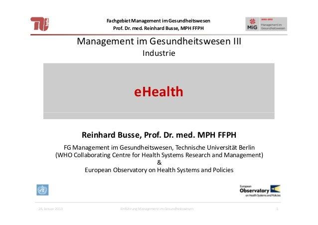 Fachgebiet Management im Gesundheitswesen Prof. Dr. med. Reinhard Busse, MPH FFPH  Management im Gesundheitswesen III Indu...