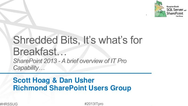 HRSSUG - SharePoint 2013 - A brief overview of IT Pro Capability