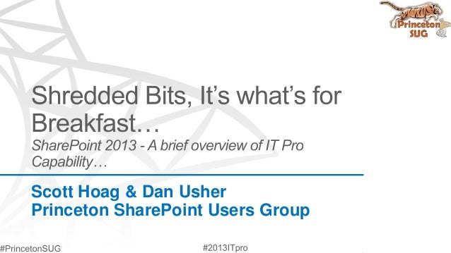 Princeton SUG - SharePoint 2013 A Brief Capability Overview for IT Pros