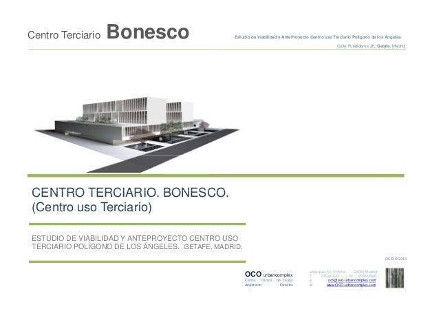 Centro Terciario  Bonesco  Estudio de Viabilidad y AnteProyecto Centro uso Terciario Polígono de los Ángeles. Calle Fundid...