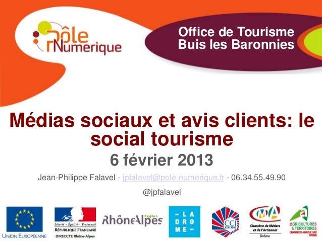 Les réseaux sociaux et les avis clients dans le tourisme - Office de tourisme Buis les Baronnies - février 2013