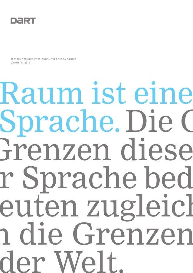 daRT Pressemitteilung / WEBLAUNCH D'ART DESIGN GRUPPE Datum / 01.2013Raum ist eineSprache. Die GGrenzen dieser Sprache bed...