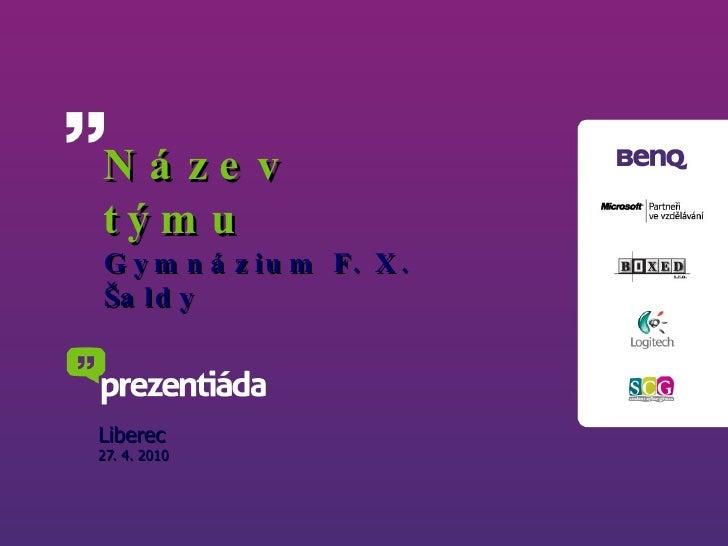 """Vítězná prezentace z Liberce - tým """"Bylo nás pět"""" z Gymnázia F.X.Šaldy v Liberci"""