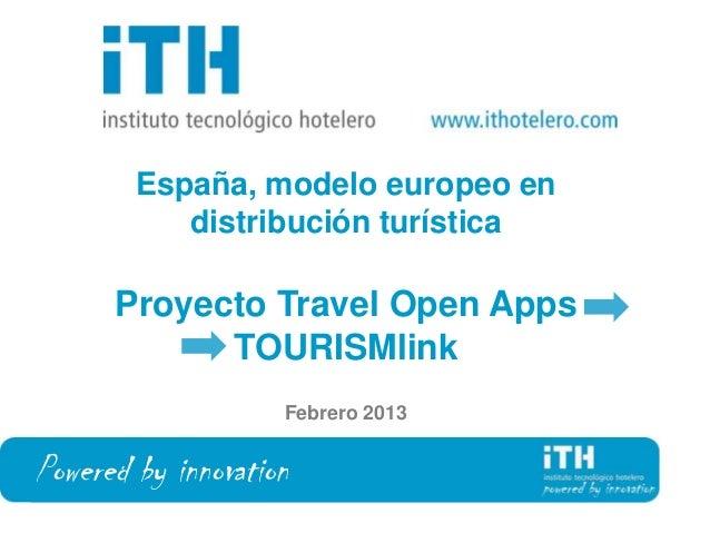 España, modelo europeo en           distribución turística      Proyecto Travel Open Apps            TOURISMlink          ...