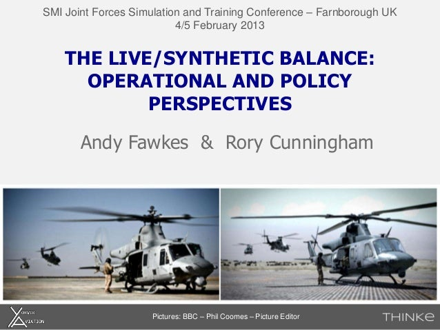 SMI Joint Forces Simulation and Training Conference – Farnborough UK                          4/5 February 2013    THE LIV...