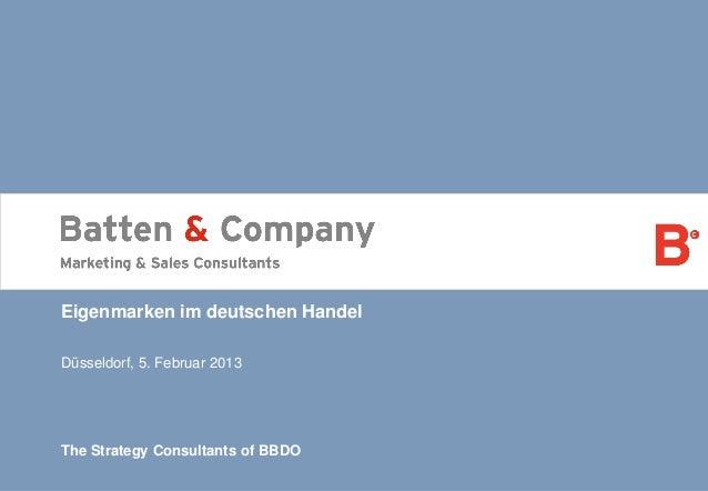 Eigenmarken im deutschen Handel Düsseldorf, 5. Februar 2013  The Strategy Consultants of BBDO