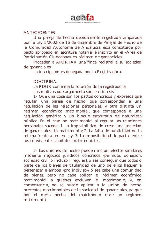 ANTECEDENTES: Una pareja de hecho debidamente registrada, amparada por la Ley 5/2002, de 16 de diciembre de Parejas de Hec...