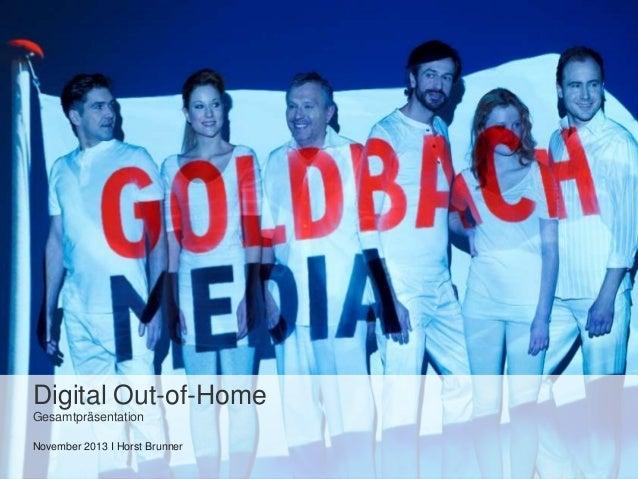 Digital Out-of-Home Gesamtpräsentation November 2013 I Horst Brunner