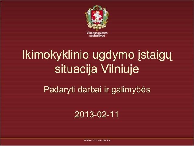 Darželių situacija Vilniaus mieste: padaryti darbai ir galimybės