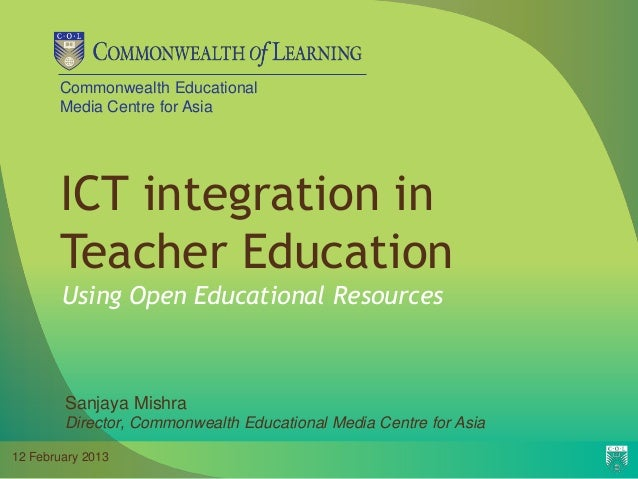 ict in teacher education A learning environment was created and modeled, where preservice teachers  were challenged to think about teaching and learning with technology, the.