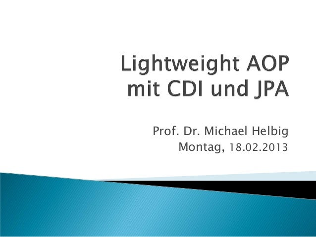 Prof. Dr. Michael Helbig     Montag, 18.02.2013