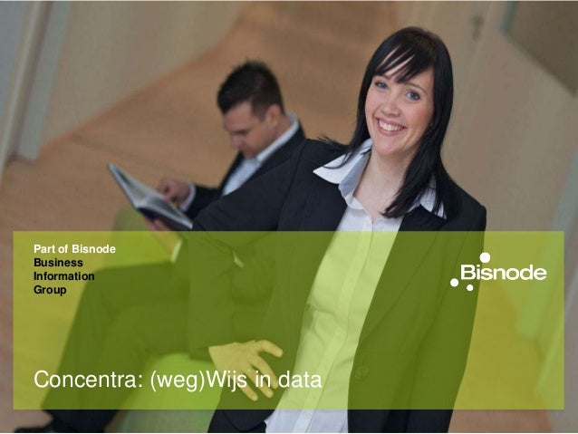 Part of BisnodeBusinessInformationGroupConcentra: (weg)Wijs in data