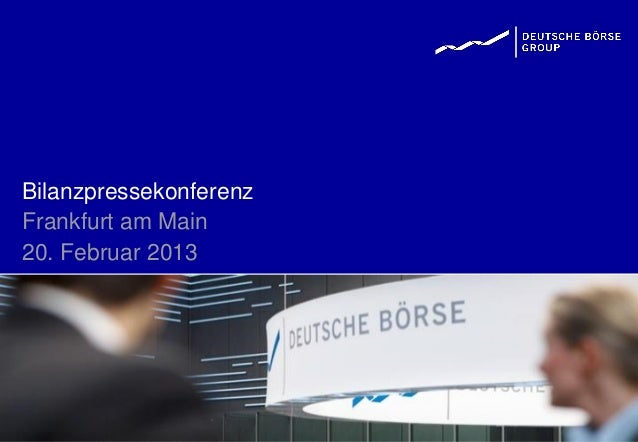 BilanzpressekonferenzFrankfurt am Main20. Februar 2013