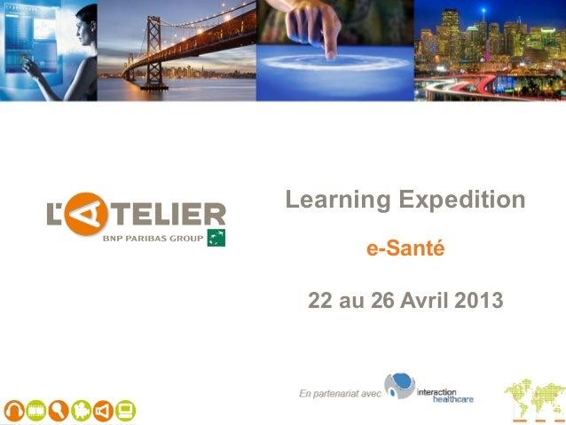 Learning Expedition      e-Santé 22 au 26 Avril 2013