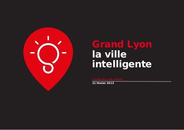 Grand Lyon la ville intelligente Conférence de presse 21 février 2013  p.1