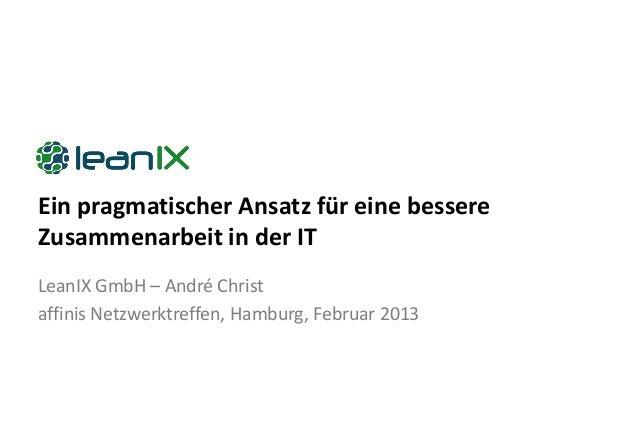 Ein pragmatischer Ansatz für eine bessereZusammenarbeit in der ITLeanIX GmbH – André Christaffinis Netzwerktreffen, Hambur...