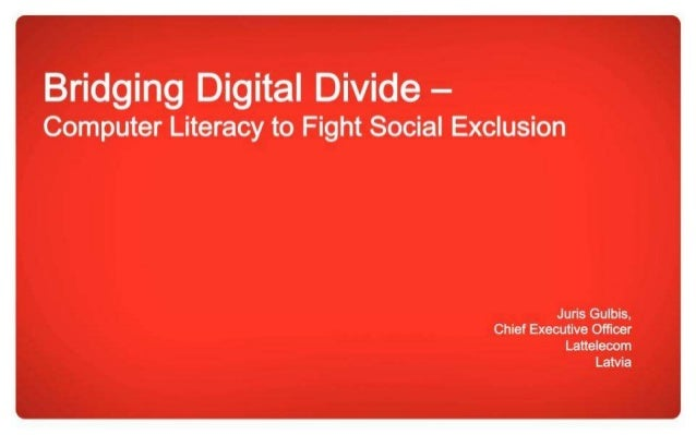 Reducing Digital Divide - Computer Literacy to Fight Social Exclusion