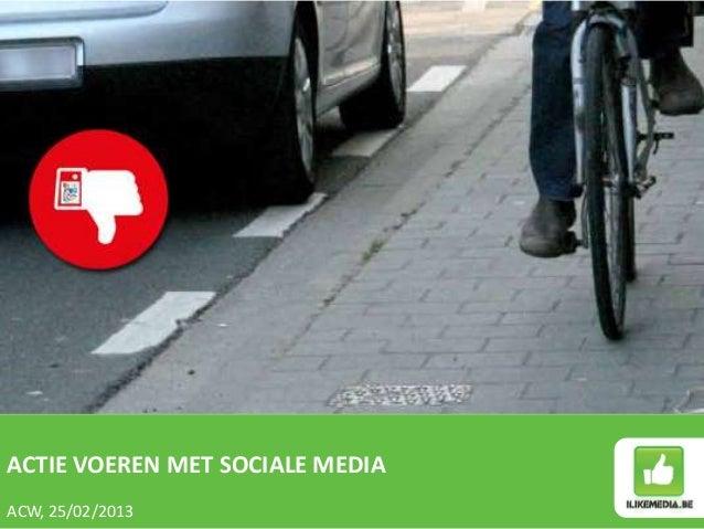 20130225 acw   actie voeren met sociale media