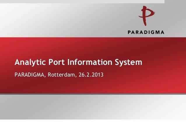 Analytic Port Information System PARADIGMA, Rotterdam, 26.2.2013