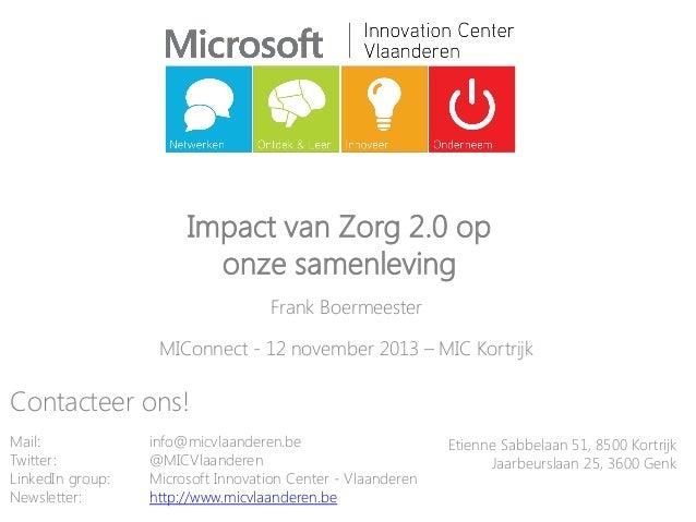 Impact van Zorg 2.0 op                         onze samenleving                                    Frank Boermeester      ...