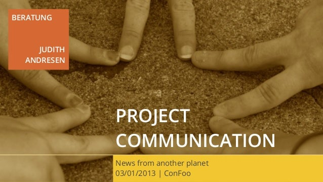 BERATUNG     JUDITH  ANDRESEN              PROJECT              COMMUNICATION              News from another planet       ...