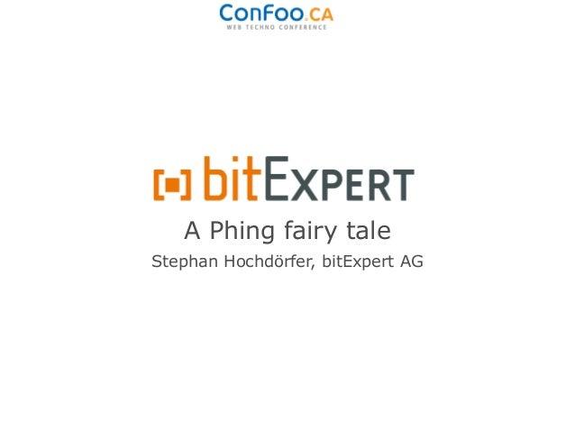 A Phing fairy taleStephan Hochdörfer, bitExpert AG