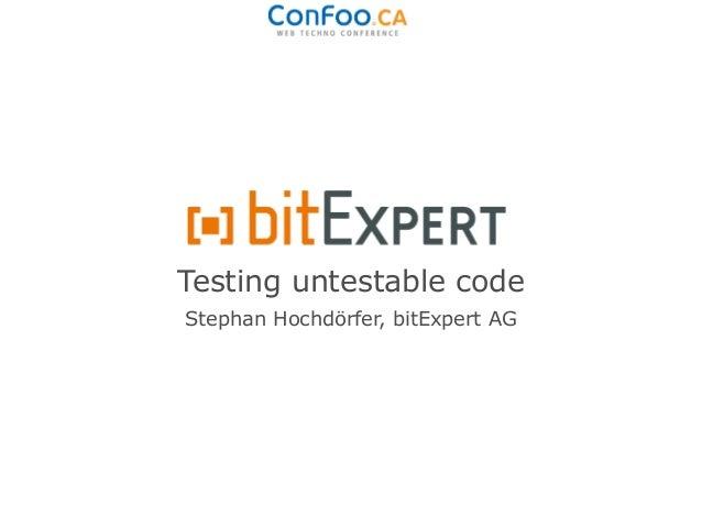 Testing untestable code - ConFoo13