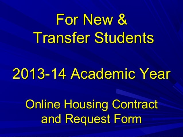 Online  Housing Contract and Request FormSpring 2013 Semester