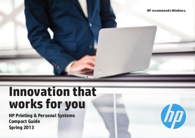 HP recommends Windows.                                 HP recommends Windows.Innovation thatworks for youHP Printing & Per...