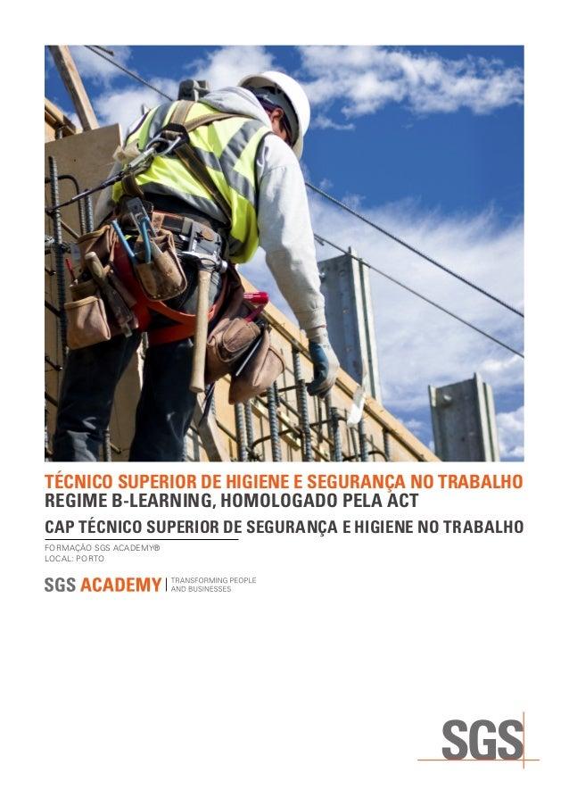 TÉCNICO SUPERIOR DE HIGIENE E SEGURANÇA NO TRABALHOREGIME B-LEARNING, HOMOLOGADO PELA ACTCAP TÉCNICO SUPERIOR DE SEGURANÇA...
