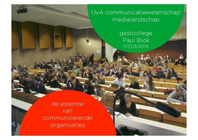 De essentie van communicerende organisaties - gastcollege UvA Communicatiewetenschap