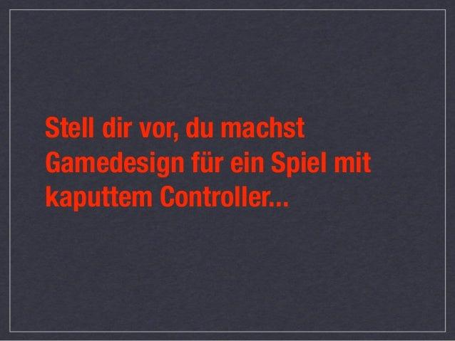 Location-based Games - Game Design für kaputte Controller