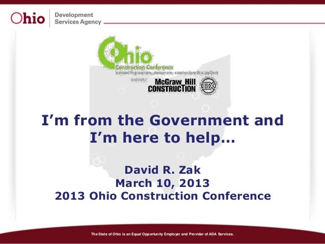 I'm from the Government and      I'm here to help…           David R. Zak          March 10, 2013 2013 Ohio Construction C...